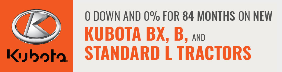 0-Down-and-0%-For-84-Months-on-New-Kubota-BX,-B,-and-Standard-L-Tractors